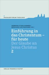 Einführung in das Christentum - für heute Bd.2