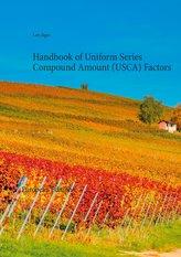 Handbook of Uniform Series Compound Amount (USCA) Factors