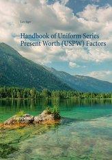 Handbook of Uniform Series Present Worth (USPW) Factors
