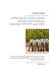Afrikanische Wehrsysteme und ihre Entwicklung zwischen 1990/91 und 2011