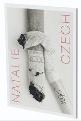 Natalie Czech: Cigarette Ends