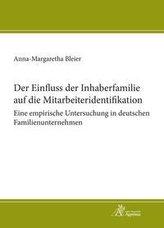 Der Einfluss der Inhaberfamilie auf die Mitarbeiteridentifikation - Eine empirische Untersuchung in deutschen Familienunternehme