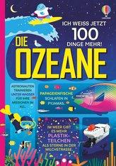 Ich weiß jetzt 100 Dinge mehr! Die Ozeane
