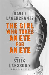 The Girl Who Takes an Eye for an Eye: Continuing Stieg Larsson´s Millennium Series
