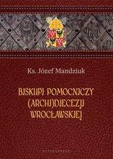 Biskupi pomocniczy (Archi)Diecezji Wrocławskiej