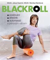 Blackrol - Posilování, strečink, automasáž s pěnovým válcem