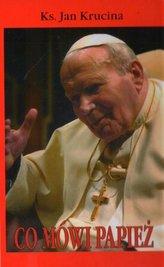 Co mówi papież