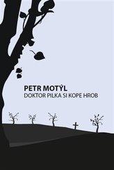Doktor Pilka si kope hrob
