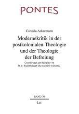 Modernekritik in der postkolonialen Theologie und der Theologie der Befreiung