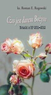 Czas jest darem Bożym. Notatki z RP 2011-2012
