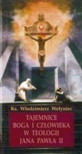 Tajemnice Boga i człowieka w teologii JP II