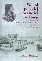 Wokół polskiej obecności w Rosji