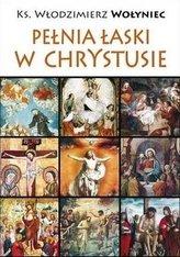 Pełnia łaski w Chrystusie