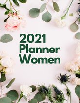 2021 Planner Women: 2021 Weekly & Monthly Planner with Tabs - 2021 Calendar, To Do List, Appointments, To Do List, Today I\'m Gra