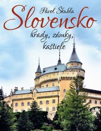 Slovensko hrady, zámky, kaštiele