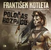 Poločas rozpadu: Postapokalyptický román - CDmp3 (Čte Borek Kapitančík)