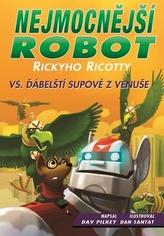 Nejmocnější robot Rickyho Ricotty vs. ďábelští supové z Venuše