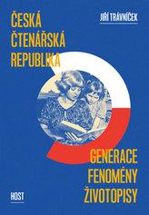 Česká čtenářská republika - generace * fenomény * životopisy