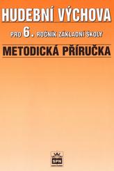 Hudební výchova pro 6.r.ZŠ Metodické příručka