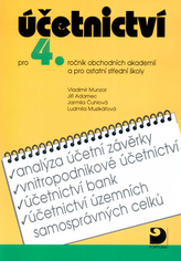 Účetnictví pro 4.ročník obchodních akademií a pro ostatní střední školy