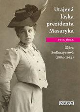 Utajená láska prezidenta Masaryka Oldra Sedlmayerová