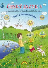 Český jazyk 5 - Pracovní sešit pro 5. ročník základní školy (čtení s porozuměním)