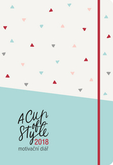 A Cup of Style - Motivační diář 2018
