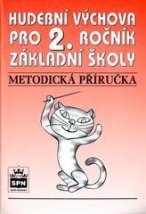 Hudební výchova pro 2.r. základní školy Metodická příručka