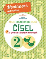 Moje první kniha plná čísel se spoustou úžasných samolepek (Montessori: Svět úspěchů)