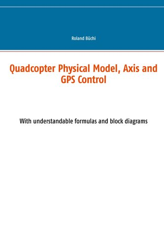 Quadcopter Physical Model, Axis and GPS Control