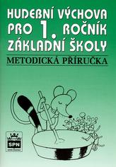 Hudební výchova pro 1.r. základní školy Metodická příručka