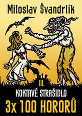 Koktavé strašidlo 3 x 100 hororů - kniha III.