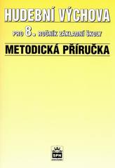 Hudební výchova pro 8.r. základní školy Metodická příručka