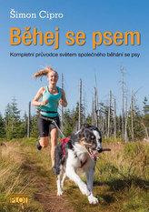 Běhej se psem - Kompletní průvodce světem společného běhání se psy