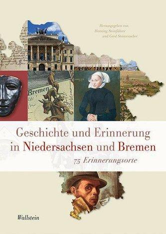 Geschichte und Erinnerung in Niedersachsen und Bremen
