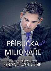 Příručka milionáře - Jak skutečně zbohatnout