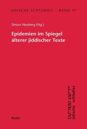 Epidemien im Spiegel älterer jiddischer Texte