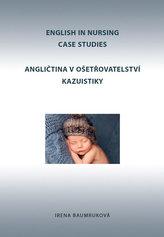 Angličtina v ošetřovatelství kazuistiky / English in Nursing Case Studies