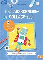 Mein Ausschneide-Collage-Buch *Robotorhelden*