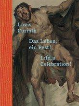 Lovis Corinth. Das Leben - ein Fest! / Life, a Celebration!