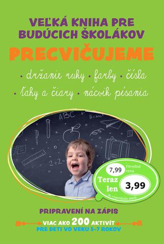 Veľká kniha pre budúcich školákov Precvičujeme