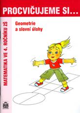 Procvičujeme si ...Geometrie a slovní úlohy 4.r.
