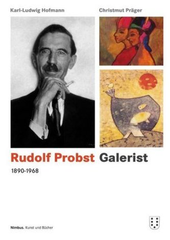 Rudolf Probst 1890-1968, Galerist, m. 1 CD-ROM
