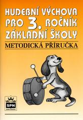 Hudební výchova pro 3.r. základní školy Metodická příručka