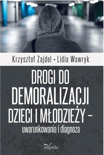 Drogi do demoralizacji dzieci i młodzieży..