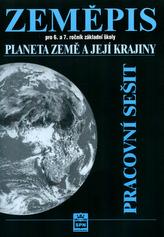 Zeměpis pro 6.a 7. ročník základní školy Planeta Země a její kraj Pracovní sešit