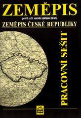 Zeměpis pro 8.a 9.ročník základní školy Zeměpis České republiky Pracovní sešit