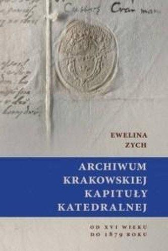 Archiwum Krakowskiej Kapituły Katedralnej od XVI..