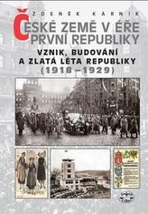 České země v éře První republiky 1918 - 1938 Díl první