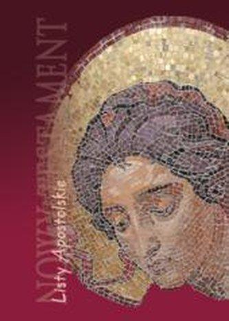 Nowy Testament. Listy Apostolskie